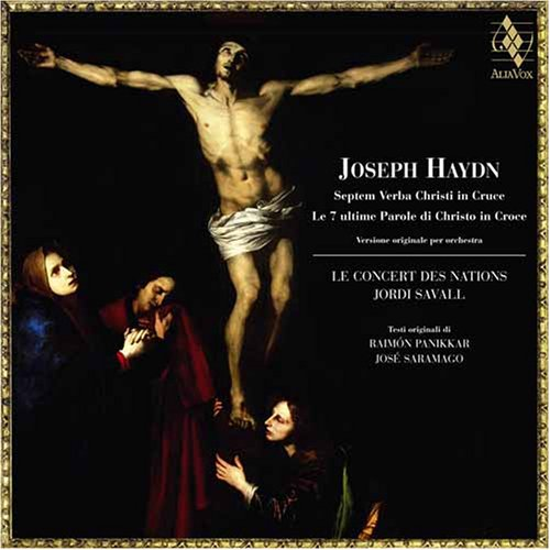 J. Haydn Seven Last Words Of Christ On Savall Le Concert Des Nations