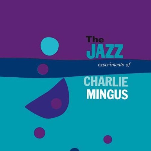 Charles Mingus Jazz Experiments Of Charlie Mi 180gm Vinyl Jazz Experiments Of Charlie Mi