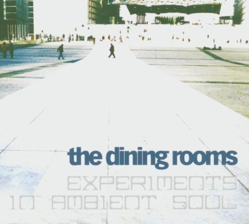Dining Rooms Experiments In Ambient Soul