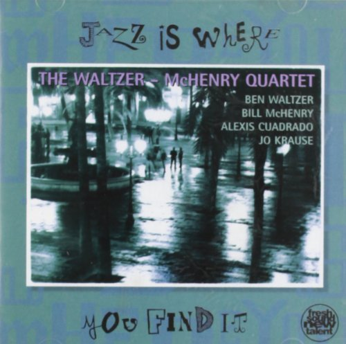 Waltzer Mchenry Jazz Is Where You Find It