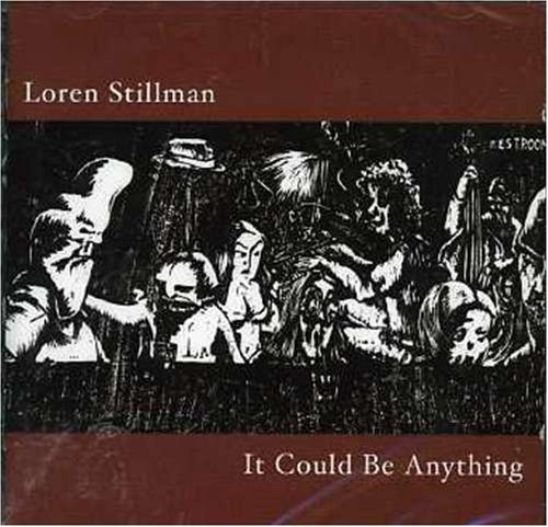 Loren Stillman It Could Be Anything