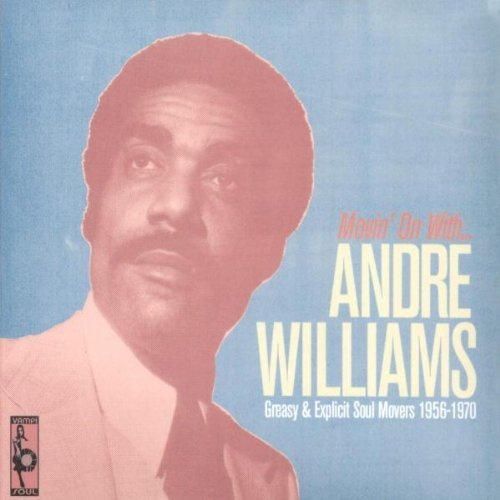 Andre Williams Movin' On With Andre Williams