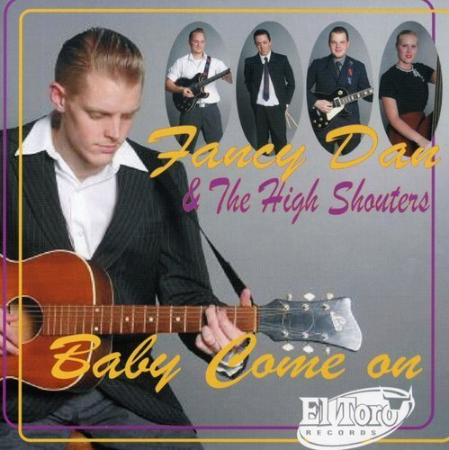 Fancy Dan & The High Shouters Baby Come On Import Eu