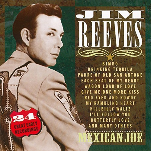 Jim Reeves Mexican Joe 24 Gr. Early Rec. Import Eu