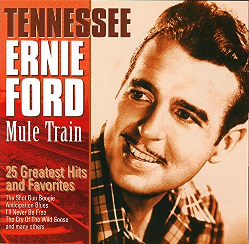 Tennessee Ernie Ford Mule Train 25 Greatest Hits & Favorites Import Eu