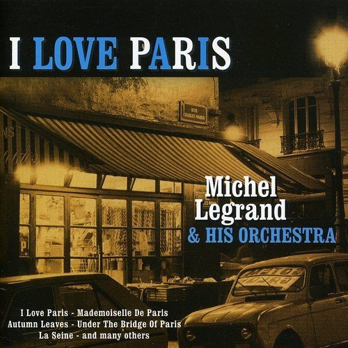 Michel Legrand I Love Paris Import Eu