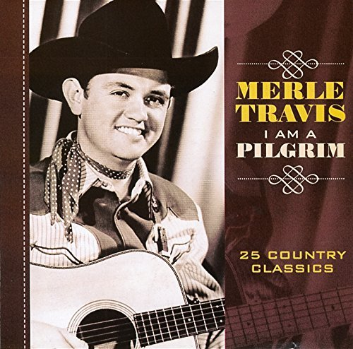 Merle Travis I Am A Pilgrim Import Eu