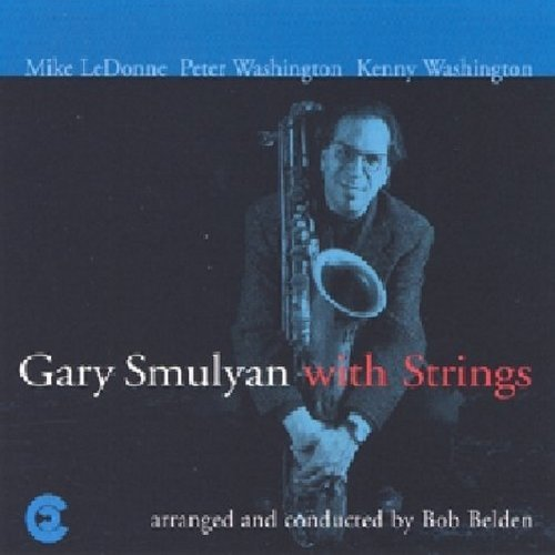 Gary Smulyan Gary Smulyan With Strings