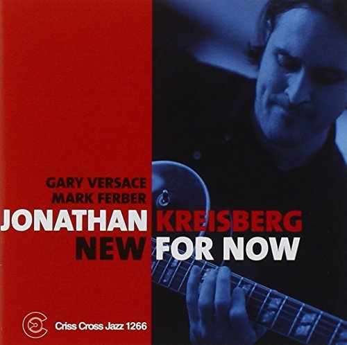 Jonathan Kreisberg New For Now