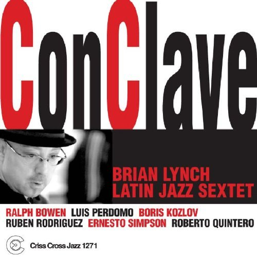 Lynch Brian Latin Jazz Sextet Conclave
