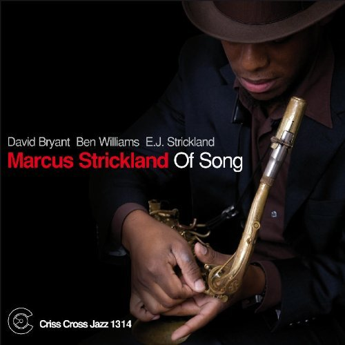 Marcus Strickland Of Song