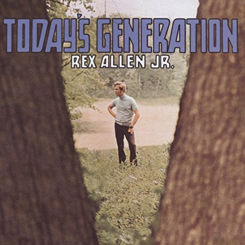 Rex Allen Jr. Today's Generation