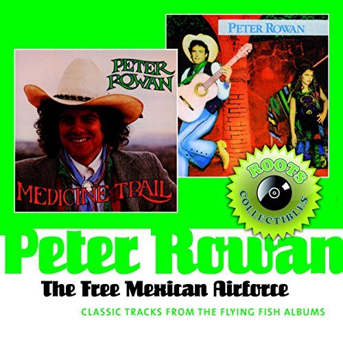 Peter Rowan Free Mexican Airforce Classic Import Gbr