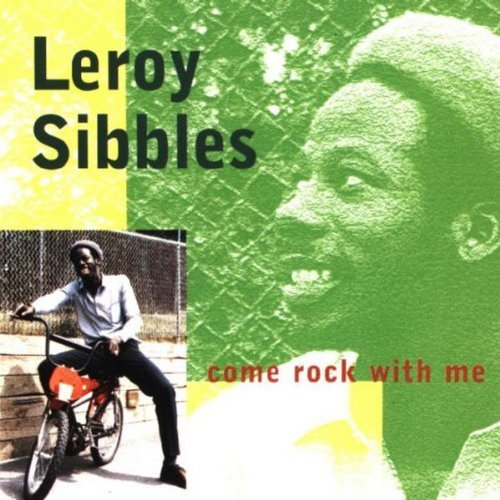 Leroy Sibbles Come Rock With Me