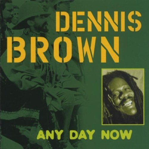 Dennis Brown Any Day Now