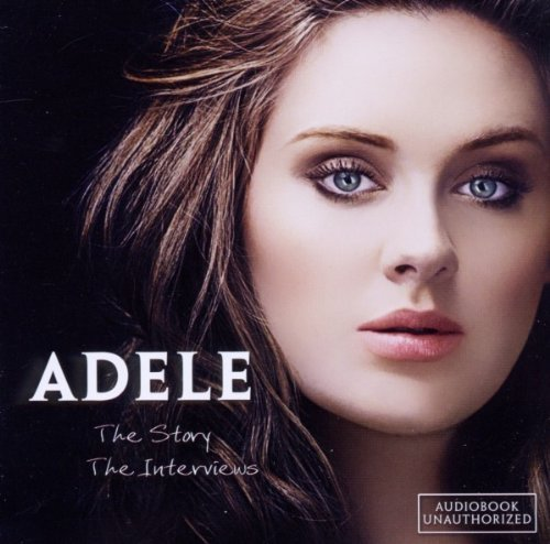 Adele Story The Interviews (unautho