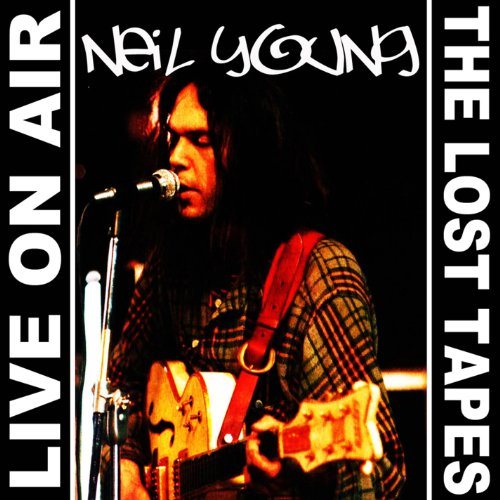 Neil Young Live On Air Thelost Tapes