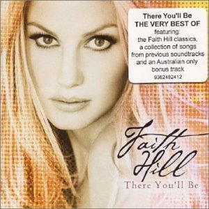 Hill Faith There You'll Be Best Of Import Aus Bonus Tracks