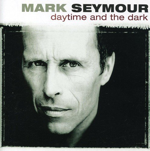 Mark Seymour Daytime & The Dark Import Aus Incl. Bonus Track