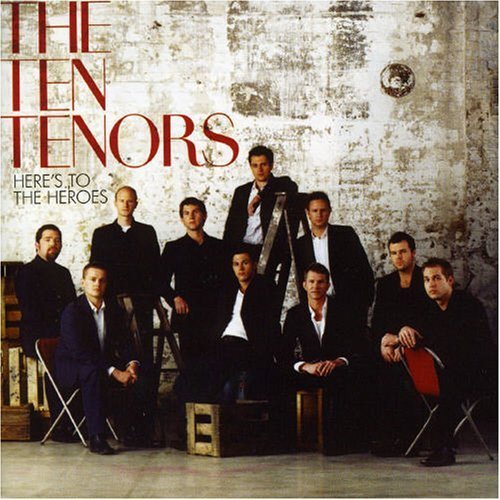 Ten Tenors Here's To The Heroes Import Aus