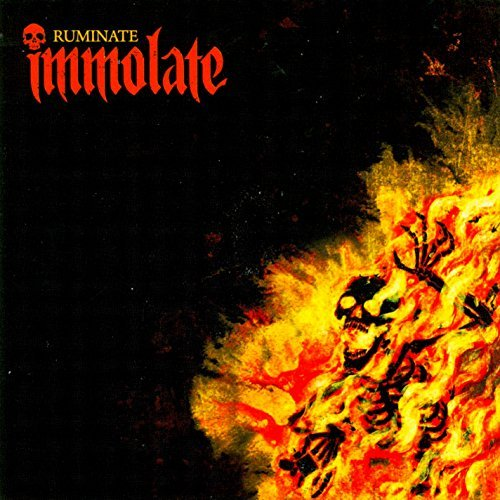 Immolate Ruminate