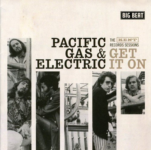 Pacific Gas & Electric Get It On Kent Records Session Import Gbr