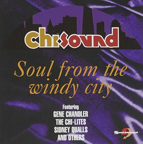 Chi Sound Soul From The Win Chi Sound Soul From The Windy Import Gbr Chandler Chi Lites Impressions
