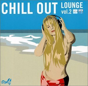 Chill Out Lounge Vol. 2 Chill Out Lounge Baby Mammoth Mo' Horizon Moss Chill Out Lounge