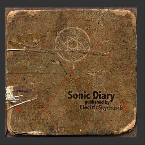 Electric Skychurch Sonic Diary