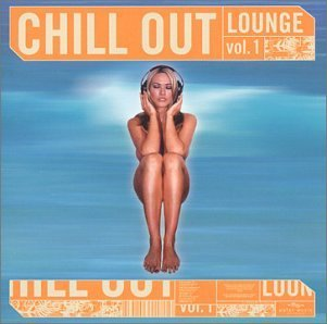 Chill Out Lounge Vol. 1 Chill Out Lounge Chill Out Lounge