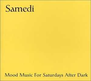 Samedi Mood Music For Saturda Samedi Mood Music For Saturda Tosca St. Germain Dining Rooms Digipak