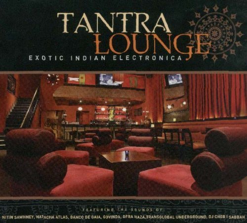 Tantra Lounge Tantra Lounge Enhanced CD Sawhney Atlas Haza Govinda