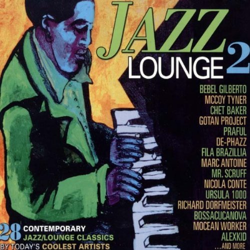 Jazz Lounge Jazz Lounge 2 Gilberto Tyner Baker Praful 2 CD Set