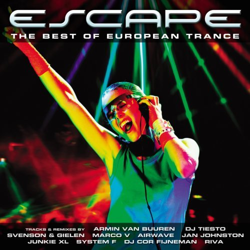 Escape Best European Trance Escape Best European Trance Dj Tiesto Marco V Airwave Junkie Xl System F Riva
