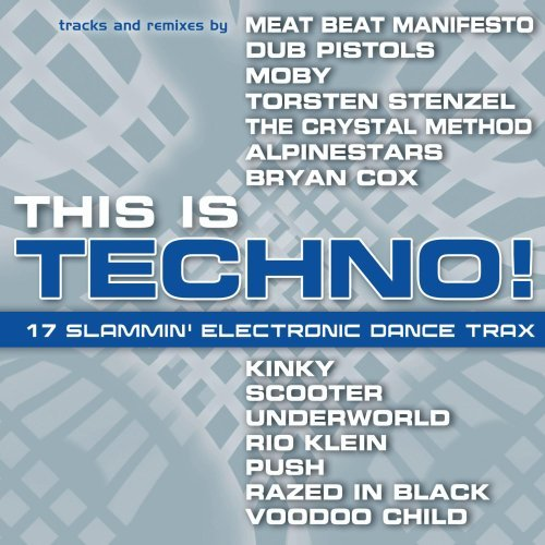 This Is Techno This Is Techno Kinky Scooter Underworld Push Razed In Black