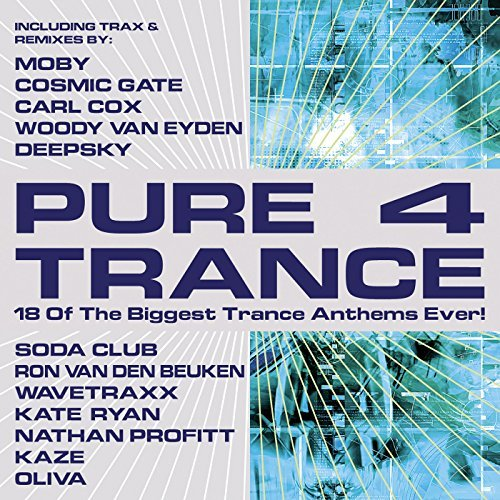 Pure Trance Vol. 4 Pure Trance Moby Cosmic Gate Deepsky Soda Club Ryan Wavetraxx