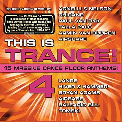 This Is Trance Vol. 4 This Is Trance