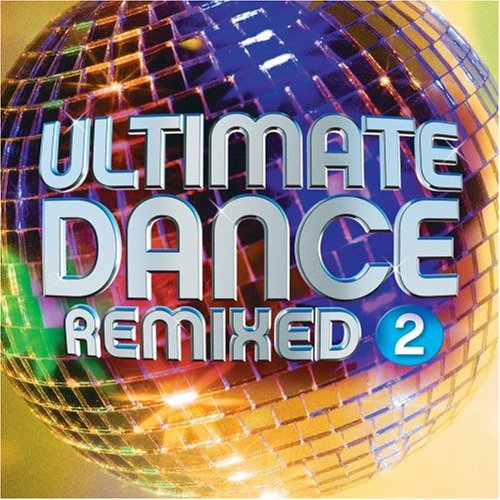 Ultimate Dance Remixed Vol. 2 Ultimate Dance Remixed