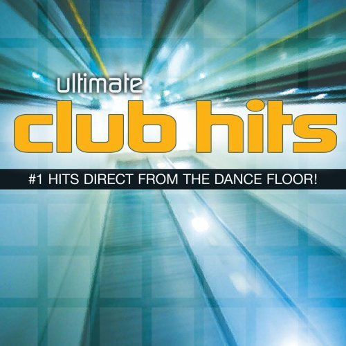 Ultimate Club Hits Ultimate Club Hits