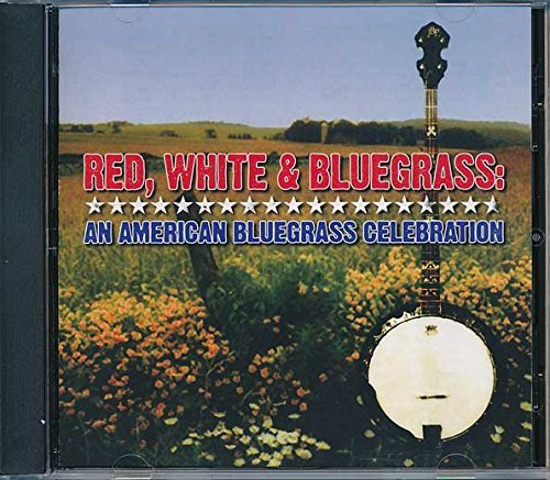Red White & Bluegrass American Red White & Bluegrass American Watson Monroe Darling Reid Lindley Baker Kossoy Sisters