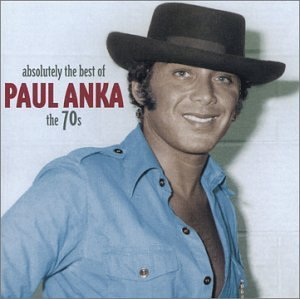 Paul Anka Absolutely The Best 70's Absolutely The Best