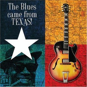 Blues Came From Texas Blues Came From Texas Copeland Walker Hopkins Bollin Thornton Hogg Green Fulson