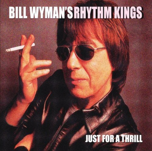 Wyman Bill Just For A Thrill
