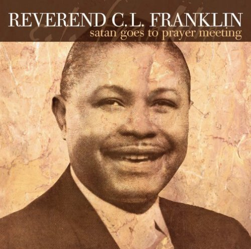 Rev. C.L. Franklin Satan Goes To A Prayer Meeting