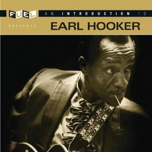 Earl Hooker Introduction To Earl Hooker Remastered