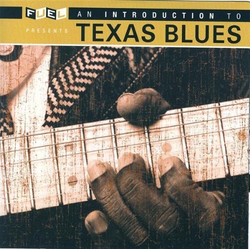 Introduction To Texas Blues Introduction To Texas Blues