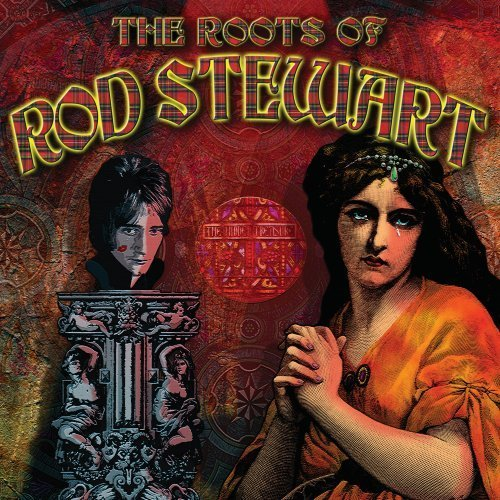 Roots Of Rod Stewart Roots Of Rod Stewart