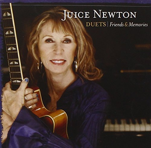 Juice Newton Duets Friends & Memories