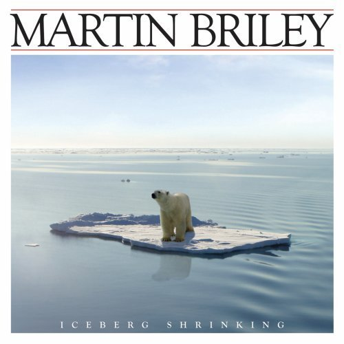 Martin Briley Iceberg Shrinking