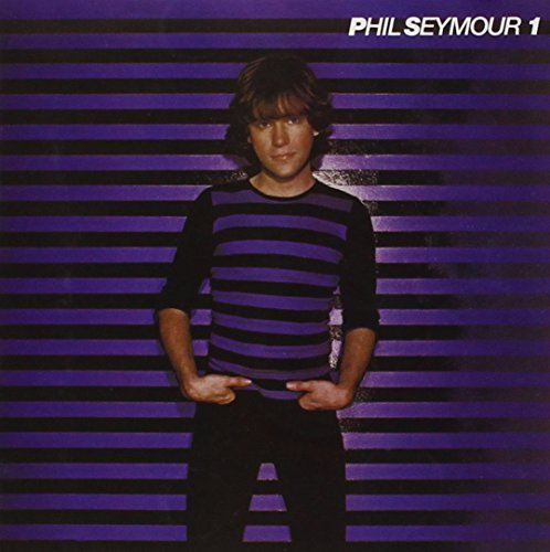 Phil Seymour Vol. 1 Phil Seymour Archive Se